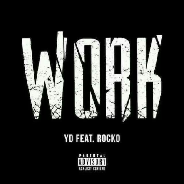 "@THEREALYD ft @Rocko2REAL ""WORK"" NEW HIT SINGLE. DOWNLOAD TODAY @MyMixtapez #4LifeEnt #VGBENT #A1"