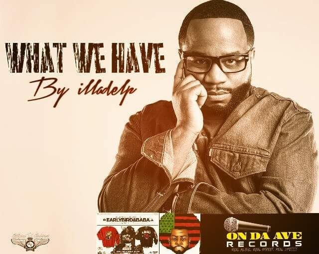 """Artist: illadelp NEW MUSIC VIDEO!!! Illadelp's WORLD PREMIERE VIDEO """"What We Have"""" in this video illadelp delivered a message that pushes our culture forward. Letting you know that illadelp and the On Da Ave Records family is proud to be black! Like, Comment and Share """"What We Have by Illadelp"""" on YouTube"""