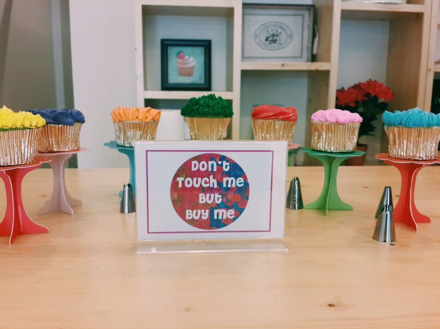 ......Said the cupcakes on show desk...