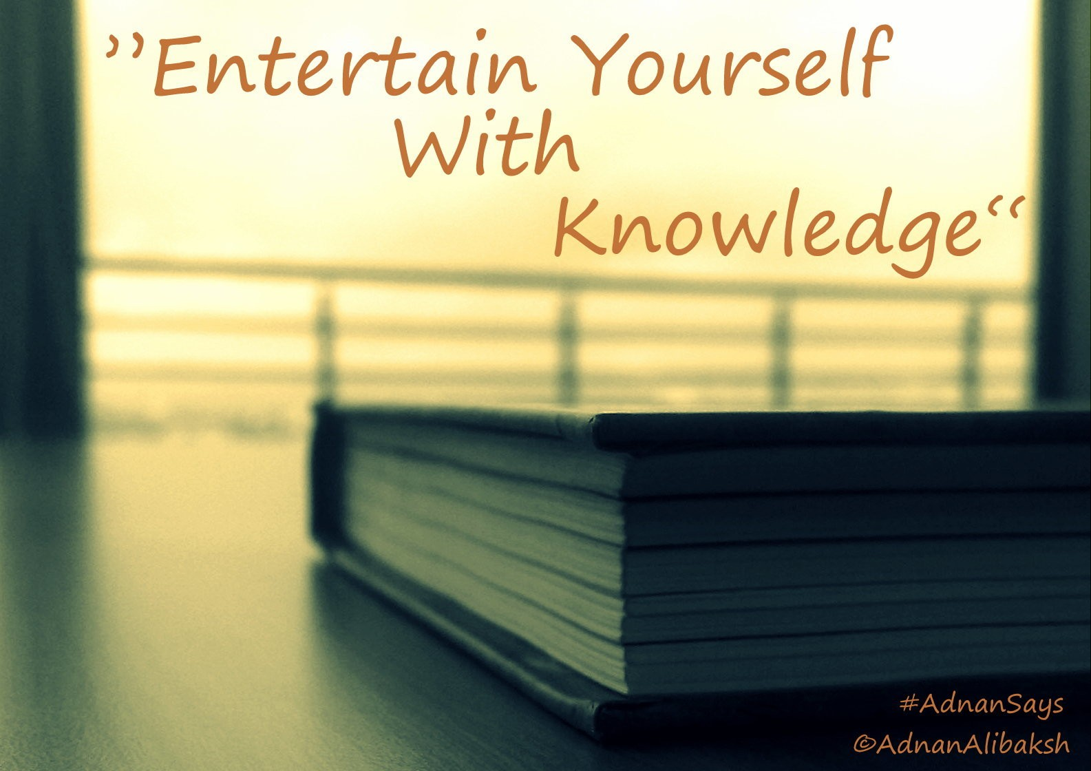 Entertain yourself with Knowledge