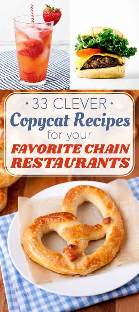 33 Clever Copycat Recipes For Your Favorite Chain Restaurants