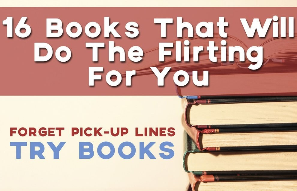 16 Books That Will Do The Flirting For You