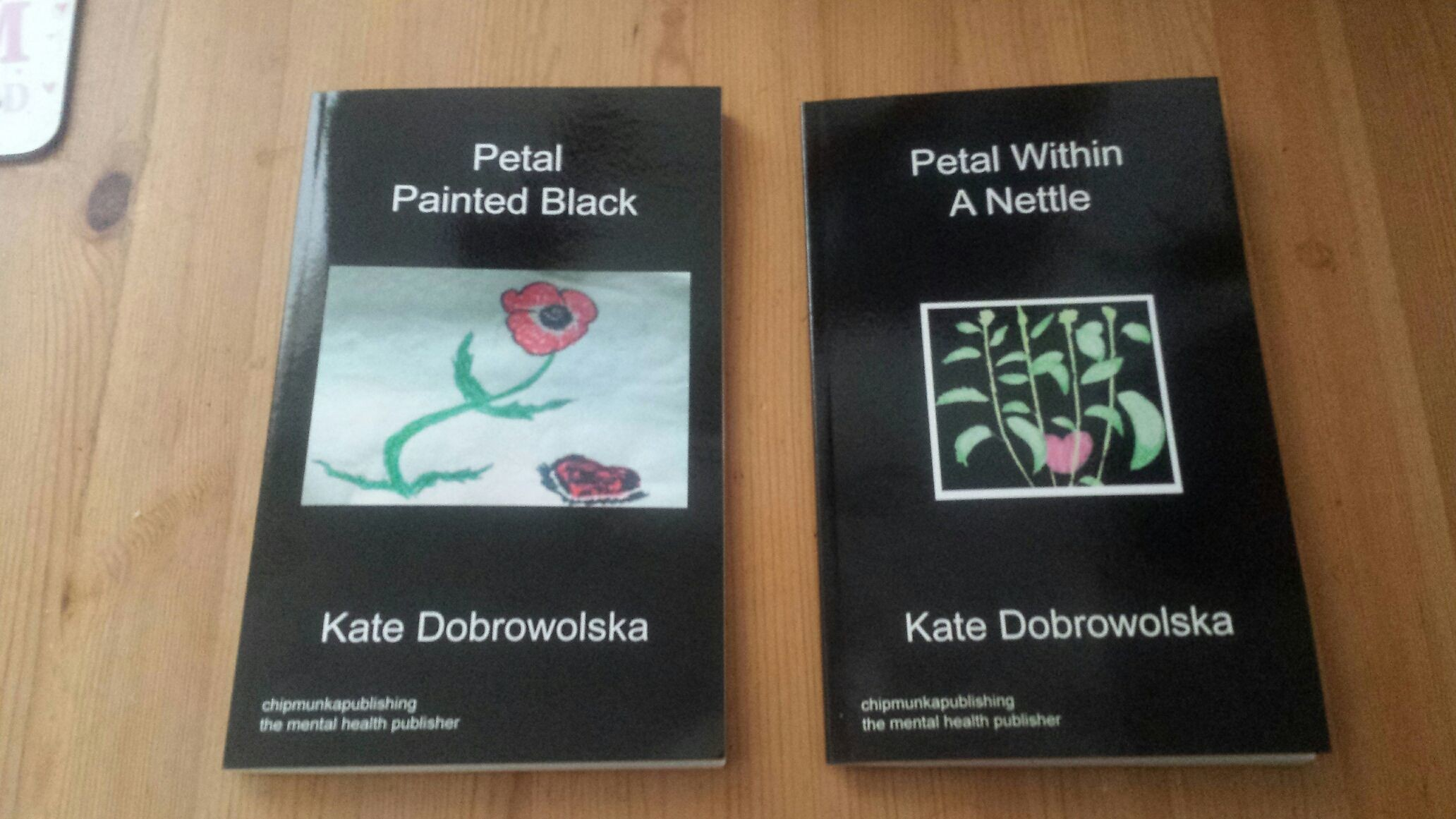 Petal one and Petal two. Bipolar autobiographies can be bought at chipmunkapublishing.com