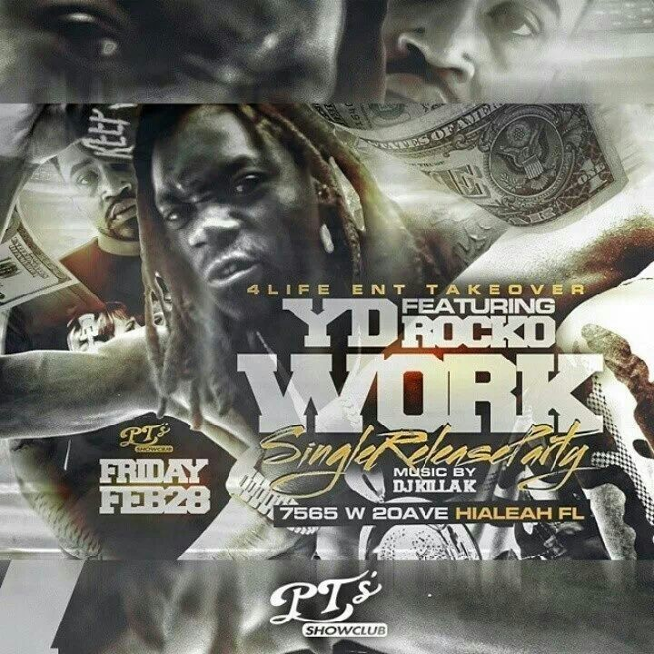 "@THEREALYD ft @Rocko2REAL ""WORK"" NEW HIT SINGLE RELEASE PARTY @PT's Showclub FEB 28 #4LifeEnt TakeOver.."