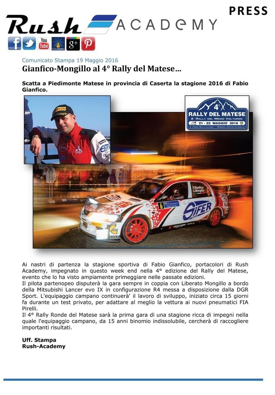 Comunicato Stampa 19 Maggio 2016 GIANFICO-MONGILLO AL 4° RALLY DEL MATESE… Scatta a Piedimonte Matese in provincia di Caserta la stagione 2016 di Fabio Gianfico.