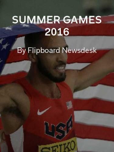 Summer Games 2016: Your Flipboard Guide
