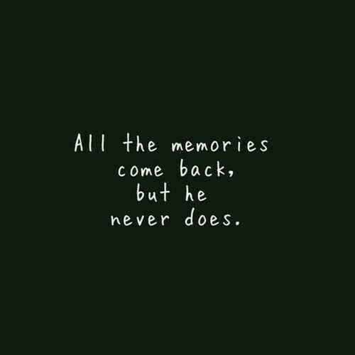 Yes. You never come back.