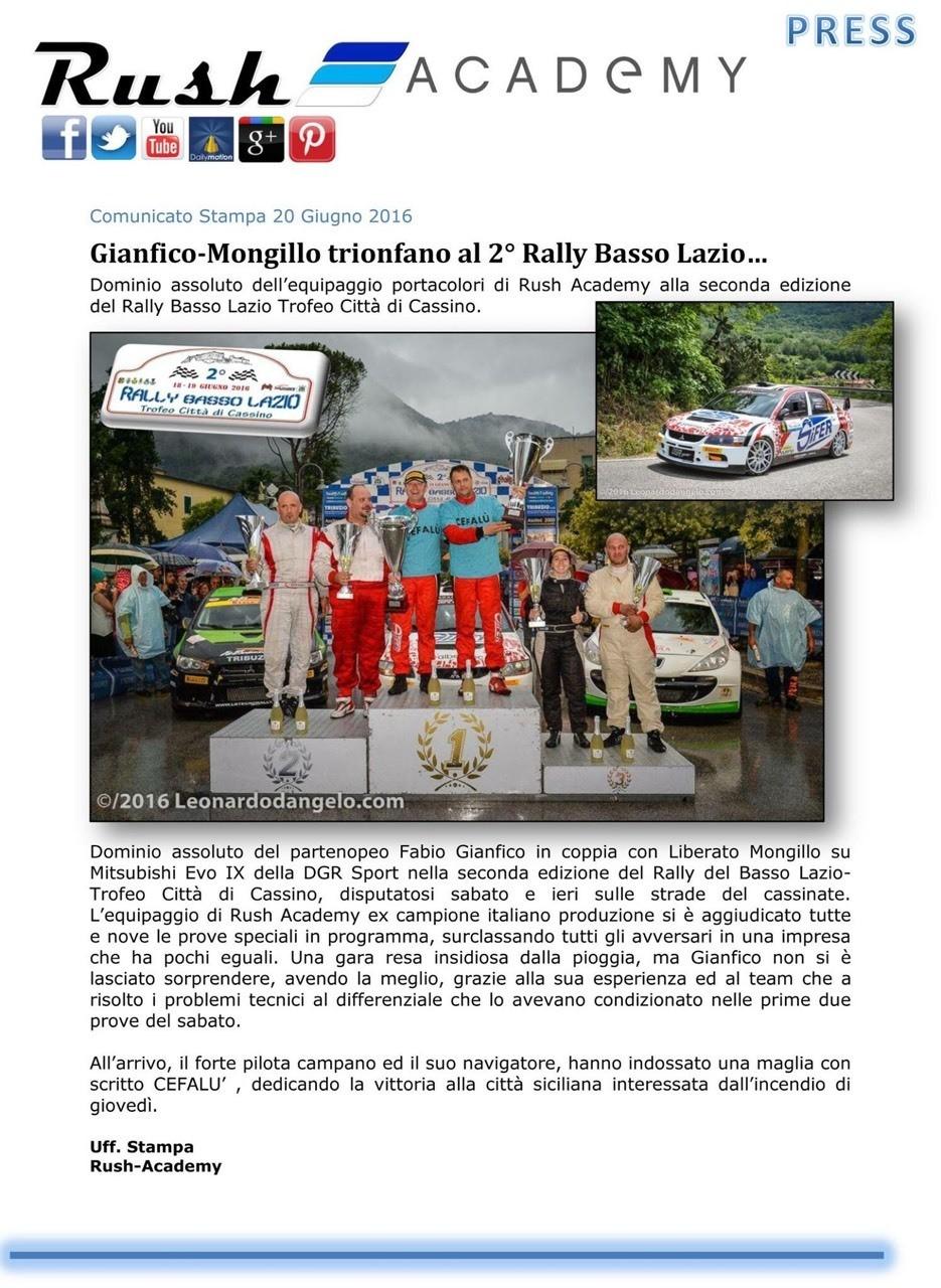 Comunicato Stampa 20 Giugno 2016 Gianfico-Mongillo trionfano al 2° Rally Basso Lazio… Dominio assoluto dell'equipaggio portacolori di Rush Academy alla seconda edizione del Rally Basso Lazio Trofeo Città di Cassino.