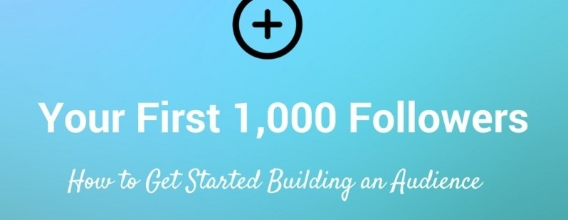 How to get your first 1,000 followers on every social network