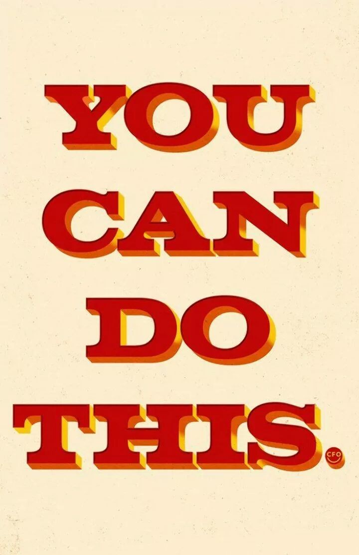 Whatever it is. .!!! #YesYouCan #YouveGotThis