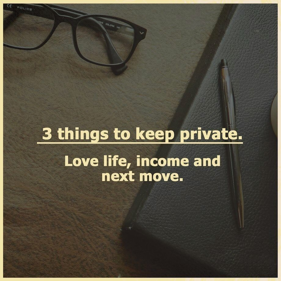 It's not necessary to share everything about your life in public, sometimes we need to keep it in private. #privacy