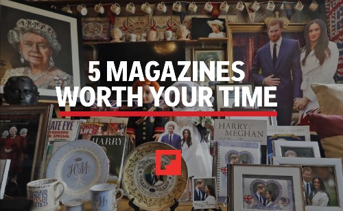 5 Magazines Worth Your Time: Royal Wedding Edition