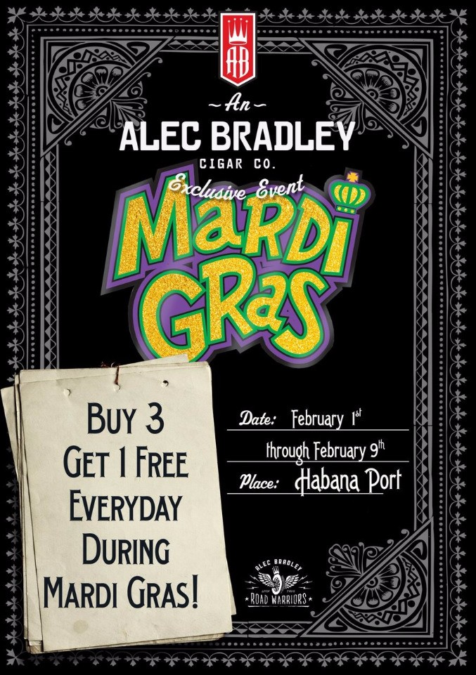 Today is the last day to take advantage of Alec Bradley's Mardi Gras cigar special as we are closed tomorrow. Buy any 3 AB cigars and get 1 Nica Puro Rosado robusto for free.