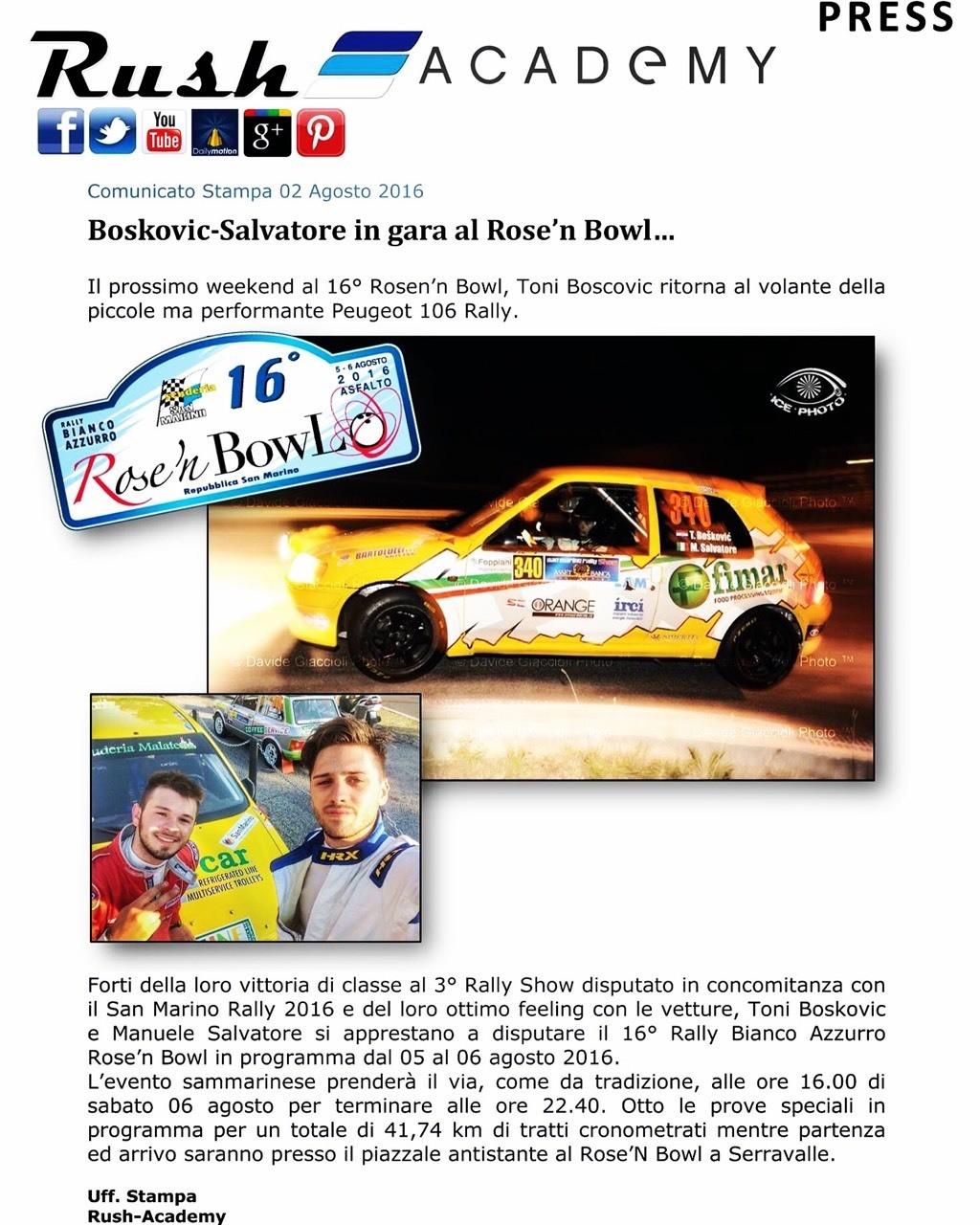 Comunicato Stampa 02 Agosto 2016 Boskovic-Salvatore in gara al Rose'n Bowl… Il prossimo weekend al 16° Rosen'n Bowl, Toni Boscovic ritorna al volante della piccola ma performante Peugeot 106 Rally.