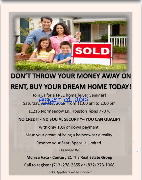 Free Home Buyer Seminar on August 1, 2015 from 11am-1pm. Contact Mildred Molina to reserve your seat 832-273-1068