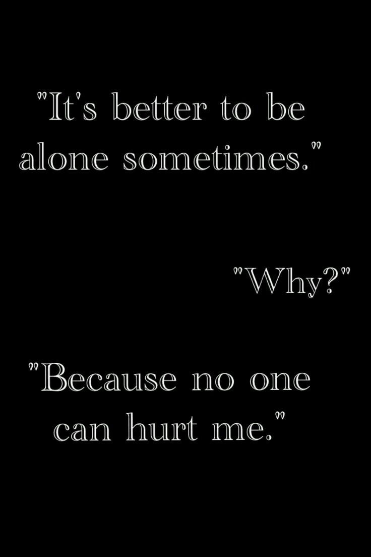 Better be alone.