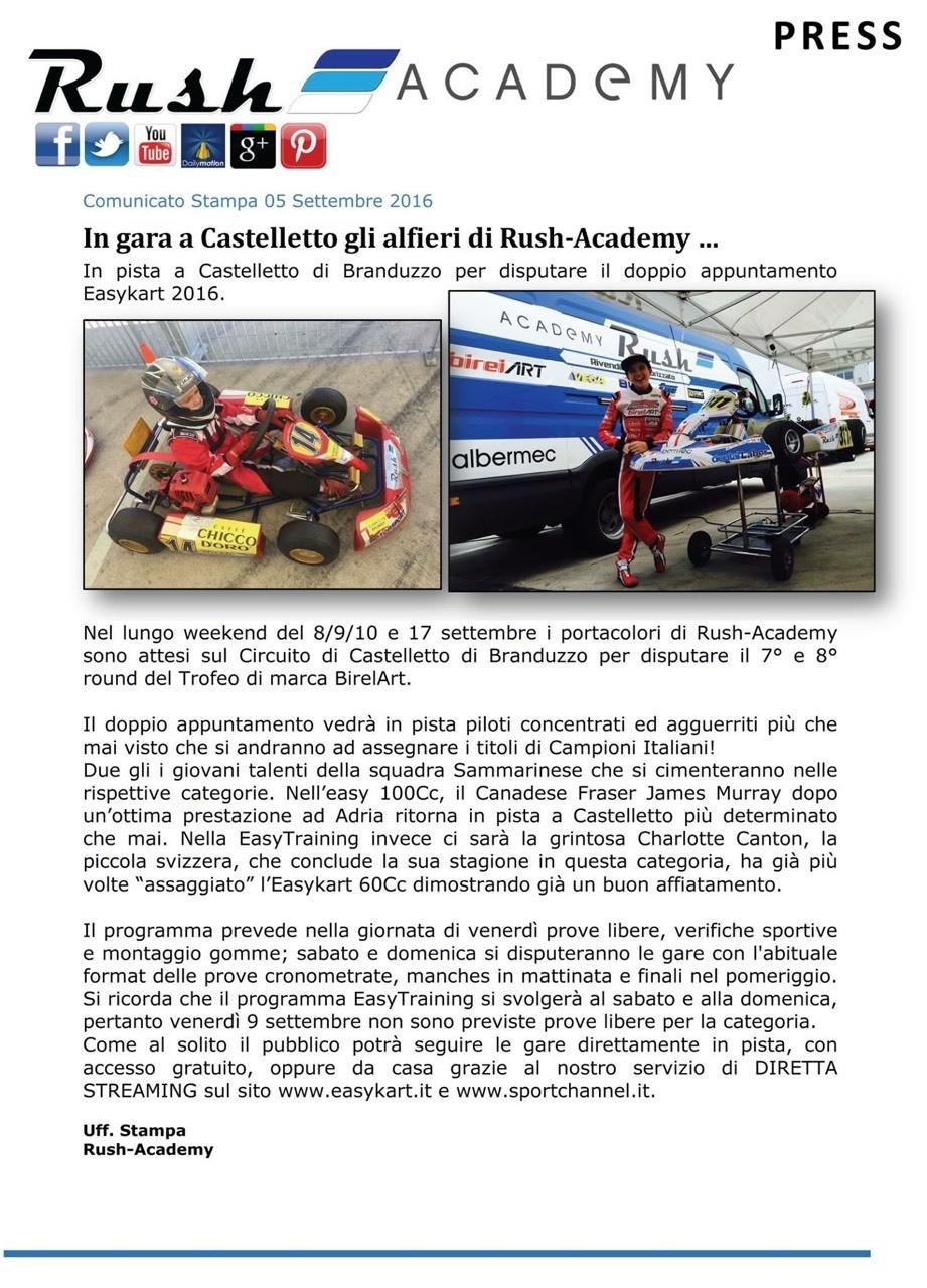 Comunicato Stampa 05 Settembre 2016 In gara a Castelletto gli alfieri di Rush-Academy … In pista a Castelletto di Branduzzo per disputare il doppio appuntamento Easykart 2016.