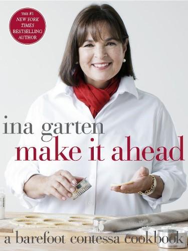 Ina Garten's Make-Ahead ThanksgivingAdvice
