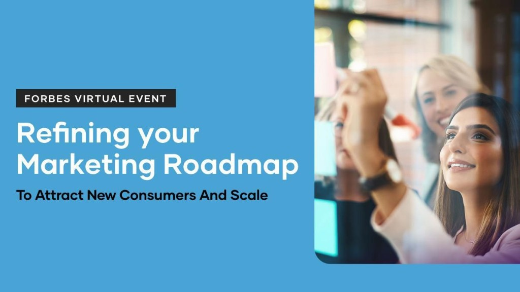 Refining Your Marketing Roadmap To Attract New Consumers And Scale