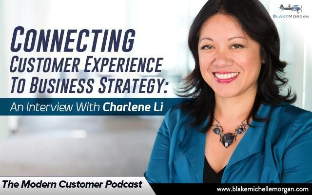 Connecting Customer Experience To Business Strategy: An Interview With Charlene Li