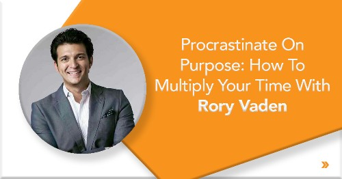 Get More Done With Rory Vaden's Focus Funnel