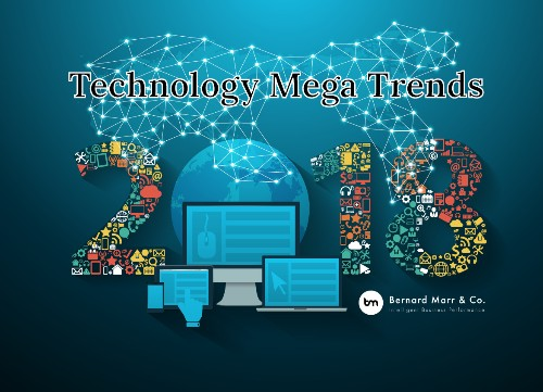 9 Technology Mega Trends That Will Change The World In 2018