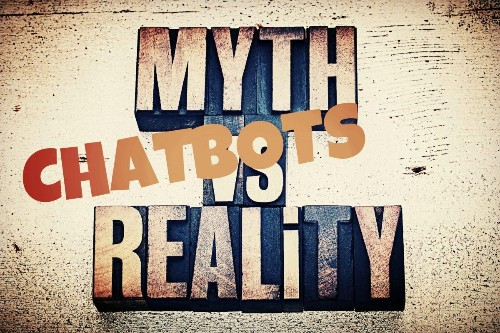 4 Myths About Chatbots And How To Debunk Them