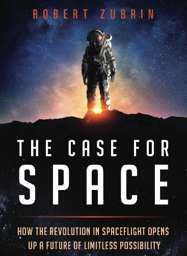 Robert Zubrin Makes a Strong Case for Space Development