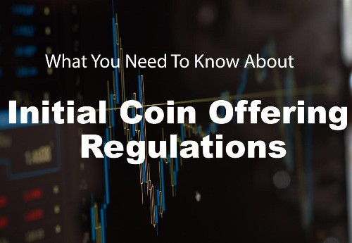 What You Need To Know About Initial Coin Offering Regulations