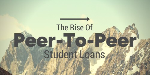 The Rise Of Peer To Peer Student Loans