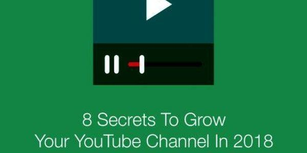 8 Secrets To Grow Your YouTube Channel In 2018 From A YouTuber With Over 550 Million Video Views