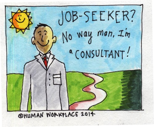 You're Not A Job-Seeker Anymore - You're A Consultant!