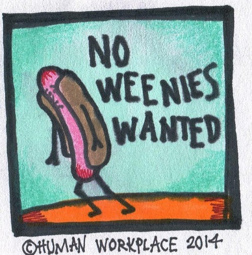 Recognize Any Of These? Seven Signs You Work With Weenies