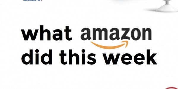 What Amazon Did This Week [#WADTW]