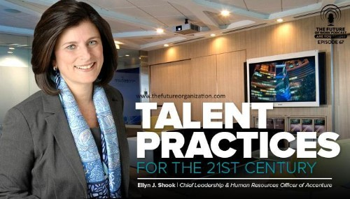 The Top Talent Executive At Accenture On Talent Practices For The 21st Century