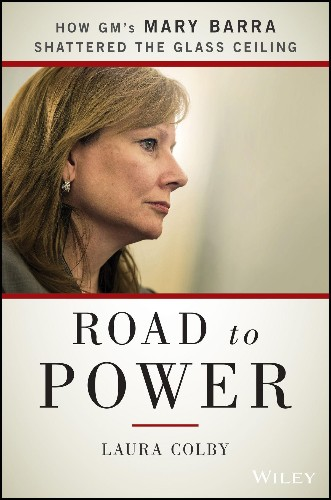 """Book Review: """"Road To Power: How GM's Mary Barra Shattered The Glass Ceiling,"""" By Laura Colby"""