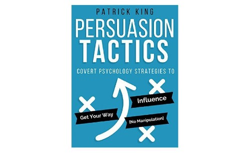 5 Subtle Ways To Persuade And Influence Others