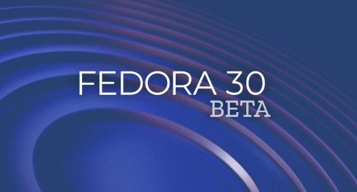 Linux Desktop News: The Fedora 30 Beta Is Now Available For Testing