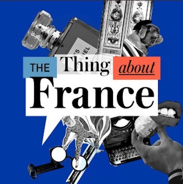The Thing About France: Podcasts Fit For Francophiles