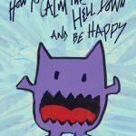 How You Can Cool it, Calm Down and Get Happy
