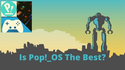 3 Reasons Why Pop!_OS Is The Best Ubuntu-Based Linux Distribution