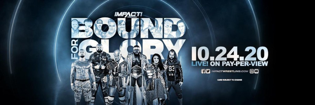 IMPACT Bound For Glory 2020 Results: Winners, News And Notes On October 24