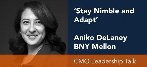'Stay Nimble And Adapt': CMO Leadership Talk With BNY Mellon's Aniko DeLaney