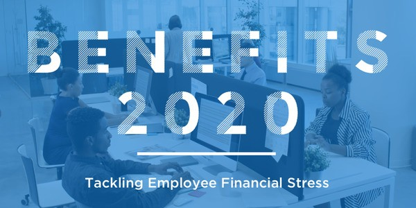 Benefits 2020: Tackling Employee Financial Stress