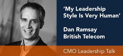 'My Leadership Style Is Very Human': CMO Leadership Talk With BT's Dan Ramsay