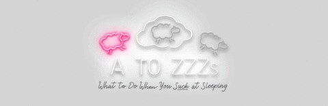 What to Do When You Suck at Sleeping