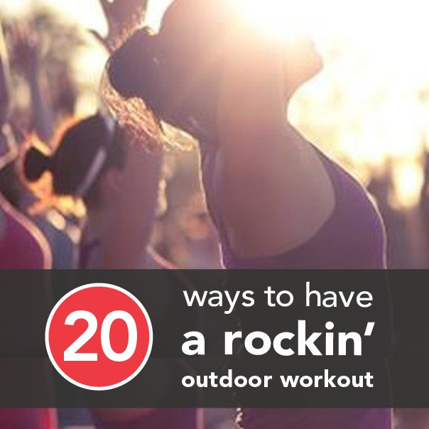 20 Ways To Have a Rockin' Outdoor Workout