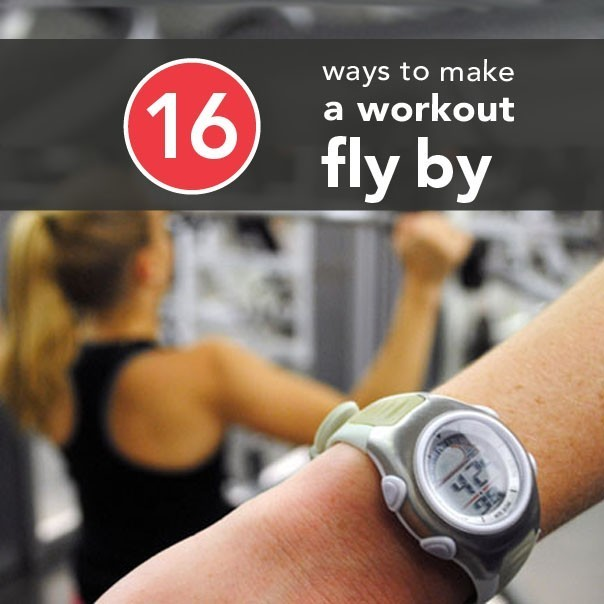 16 Foolproof Ways to Make a Workout Fly By
