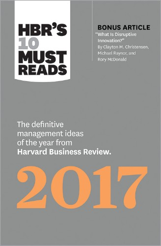 "The Definitive Management Ideas of the Year from Harvard Business Review (with bonus article ""What Is Disruptive Innovation?"")"