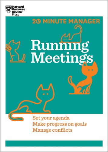 What Everyone Needs to Know About Running Productive Meetings